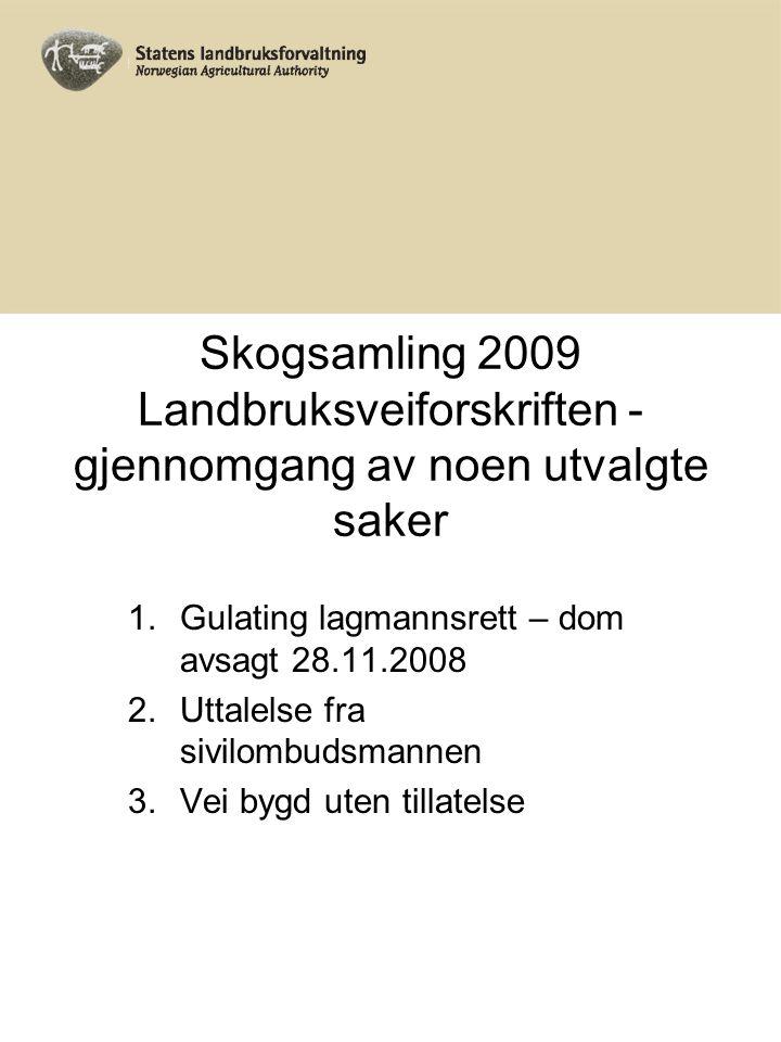 Skogsamling 2009 Landbruksveiforskriften - gjennomgang av noen utvalgte saker