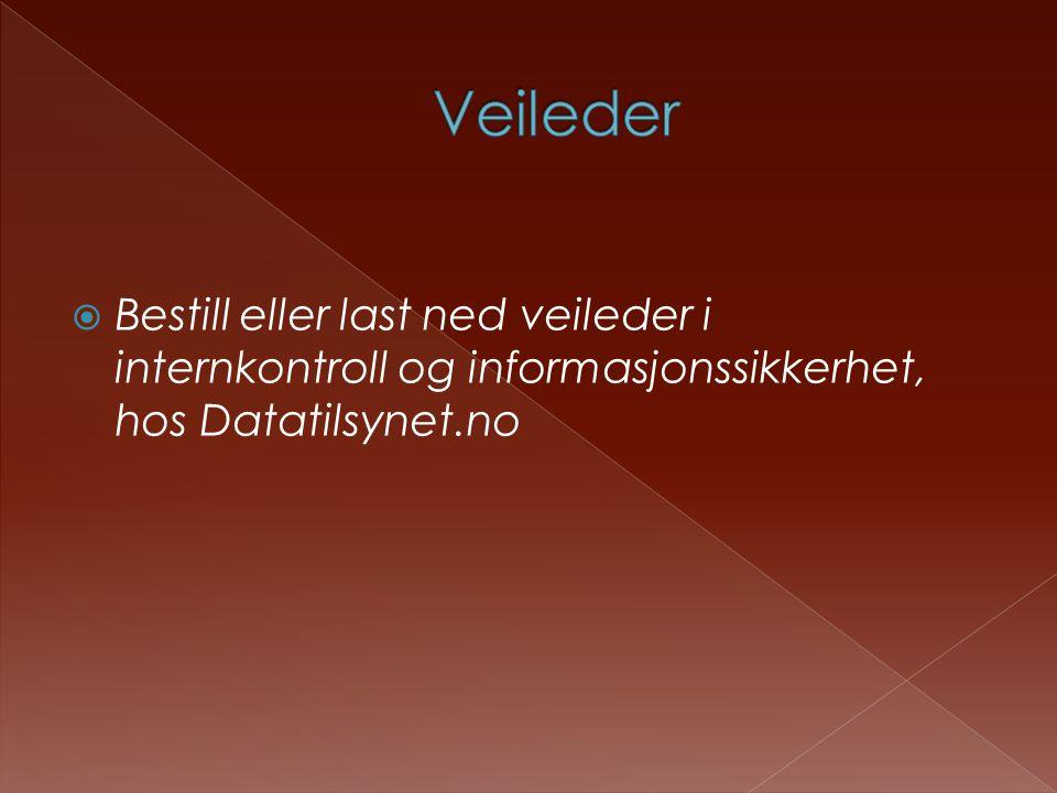 Veileder Bestill eller last ned veileder i internkontroll og informasjonssikkerhet, hos Datatilsynet.no.