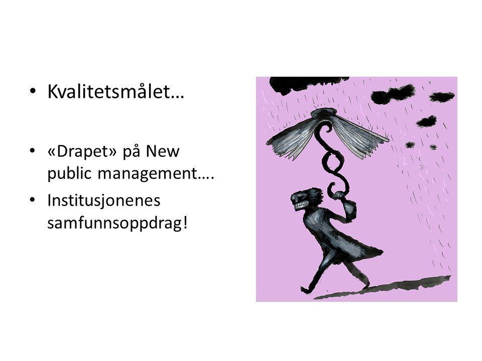 Kvalitetsmålet… «Drapet» på New public management….