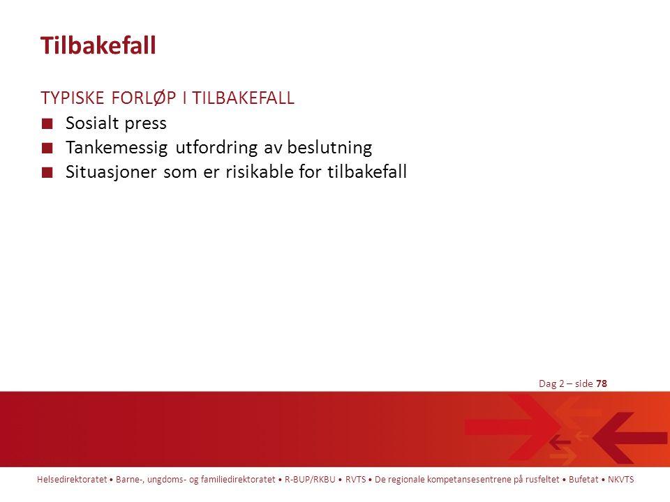 Tilbakefall TYPISKE FORLØP I TILBAKEFALL Sosialt press