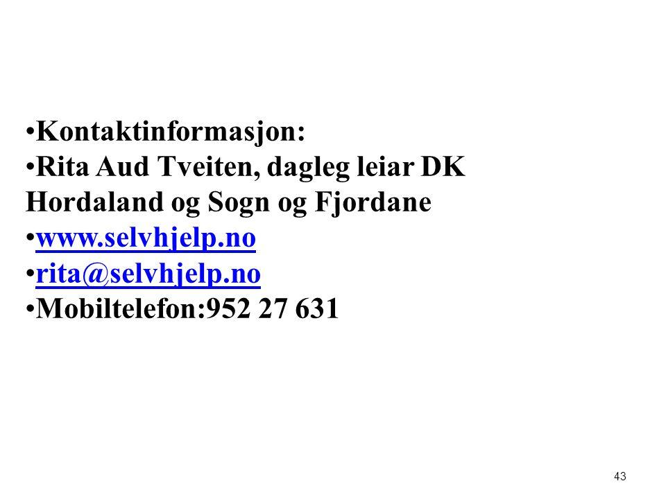 Kontaktinformasjon: Rita Aud Tveiten, dagleg leiar DK Hordaland og Sogn og Fjordane. www.selvhjelp.no.