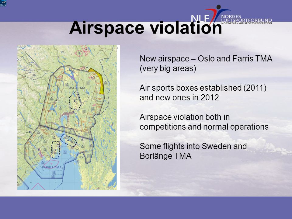 Airspace violation New airspace – Oslo and Farris TMA (very big areas)