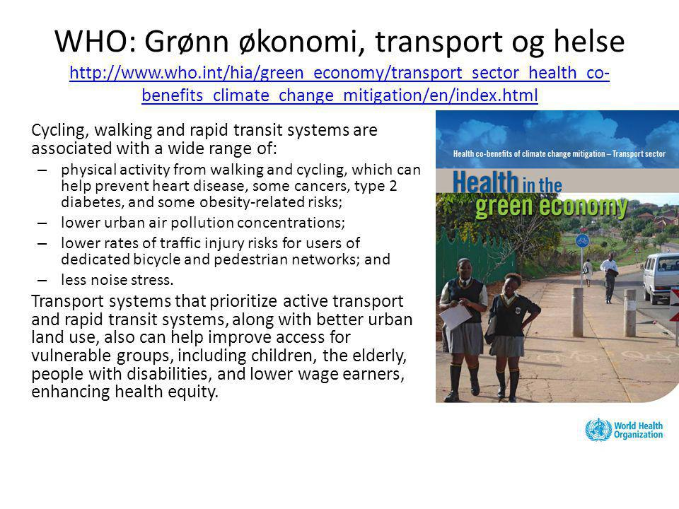 WHO: Grønn økonomi, transport og helse http://www. who