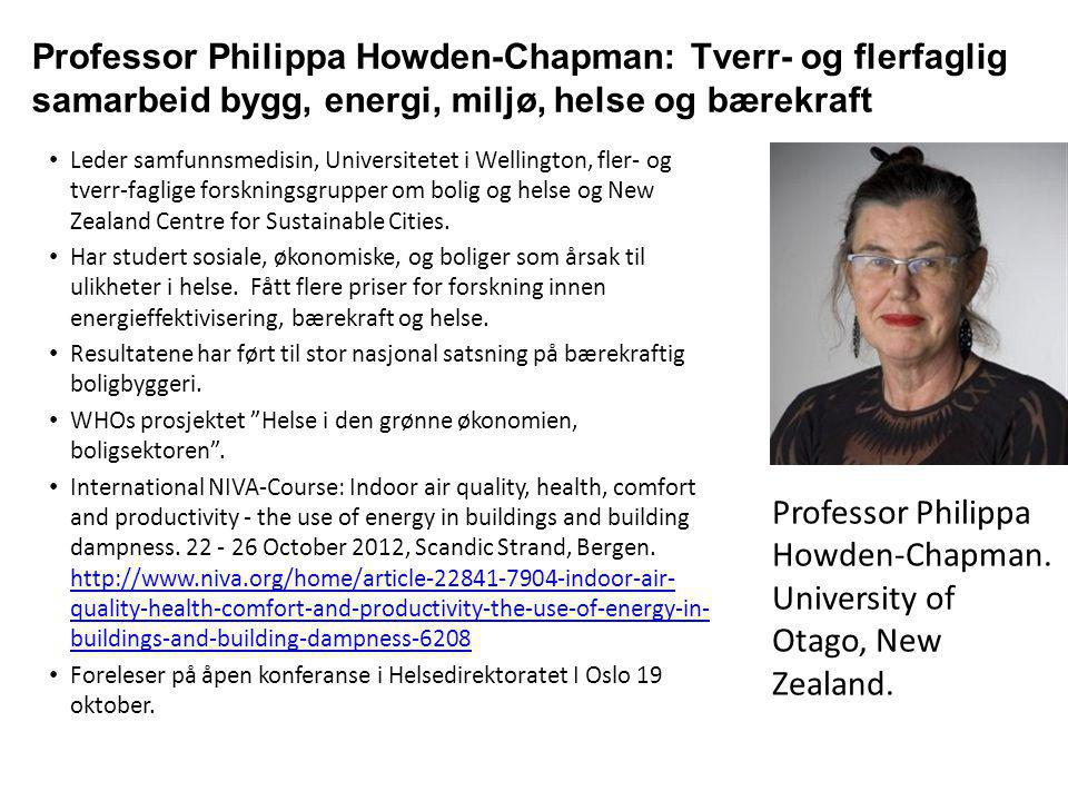 Professor Philippa Howden-Chapman. University of Otago, New Zealand.