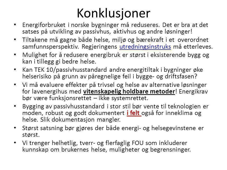 Konklusjoner Energiforbruket i norske bygninger må reduseres. Det er bra at det satses på utvikling av passivhus, aktivhus og andre løsninger!