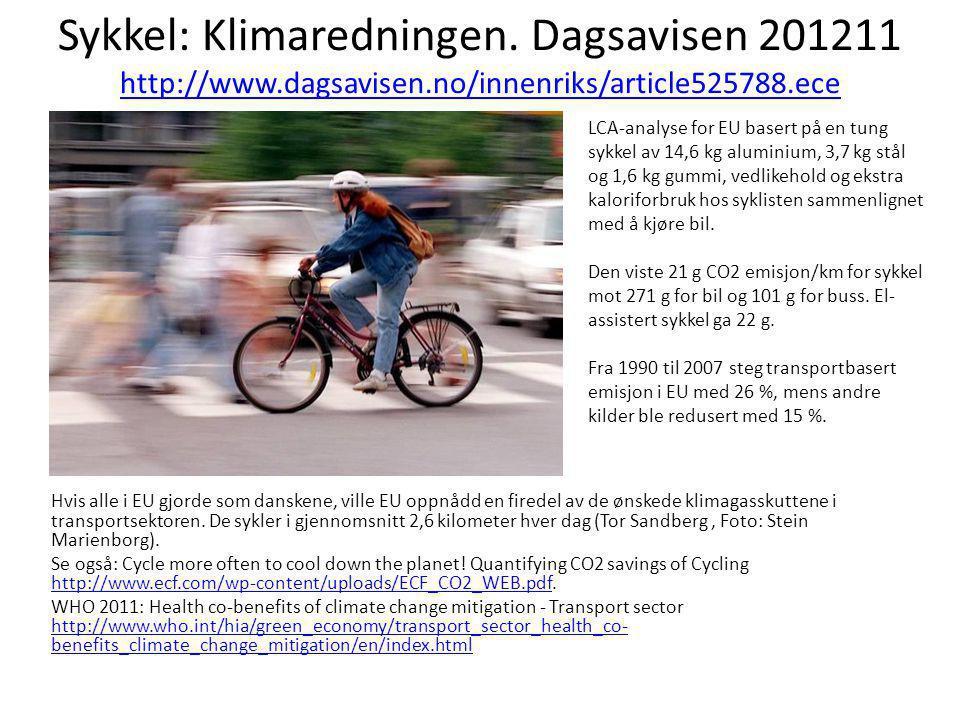 Sykkel: Klimaredningen. Dagsavisen 201211 http://www. dagsavisen