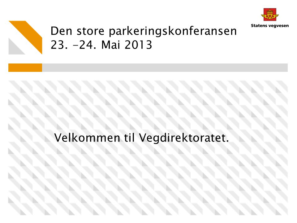 Den store parkeringskonferansen 23. -24. Mai 2013