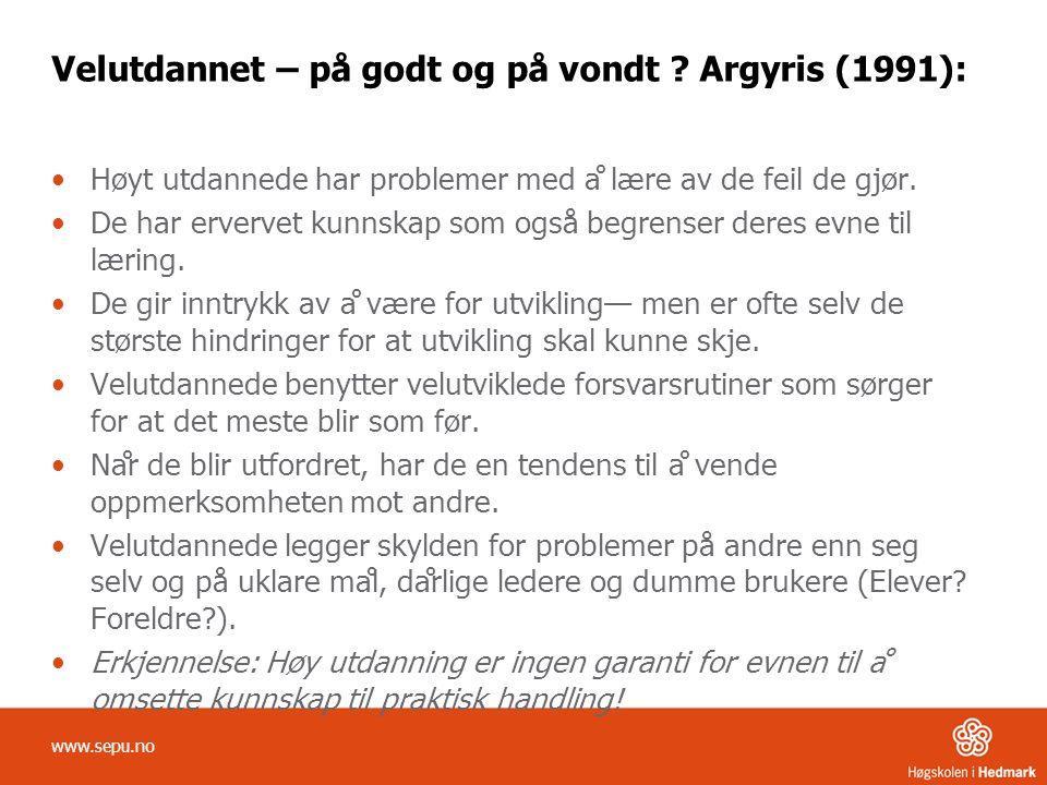 Velutdannet – på godt og på vondt Argyris (1991):