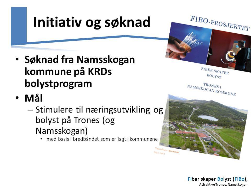 Initiativ og søknad Søknad fra Namsskogan kommune på KRDs bolystprogram. Mål. Stimulere til næringsutvikling og bolyst på Trones (og Namsskogan)