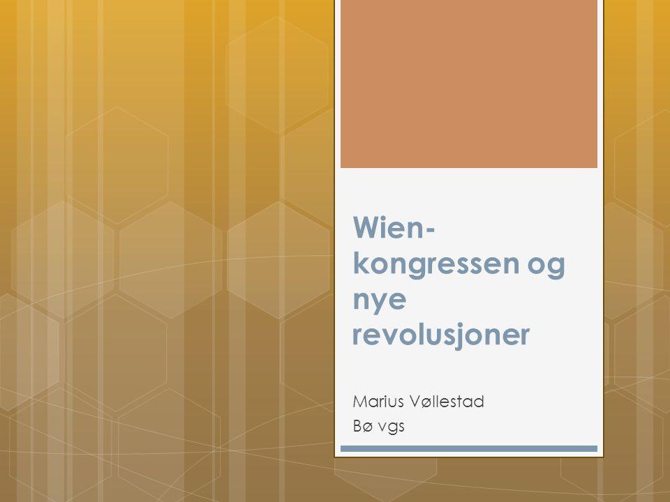 Wien-kongressen og nye revolusjoner