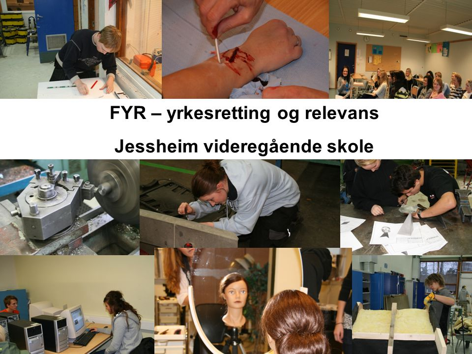 FYR – yrkesretting og relevans Jessheim videregående skole