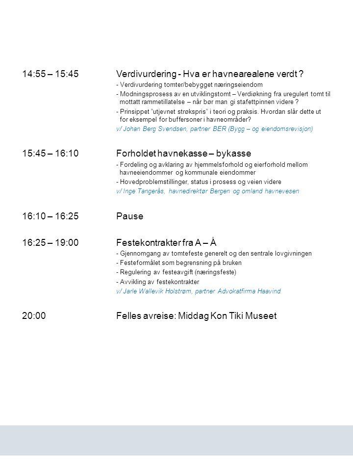 14:55 – 15:45 Verdivurdering - Hva er havnearealene verdt