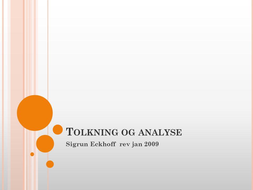 Tolkning og analyse Sigrun Eckhoff rev jan 2009