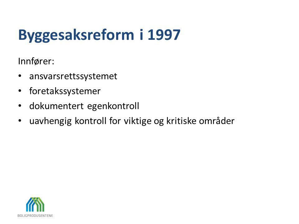 Byggesaksreform i 1997 Innfører: ansvarsrettssystemet foretakssystemer