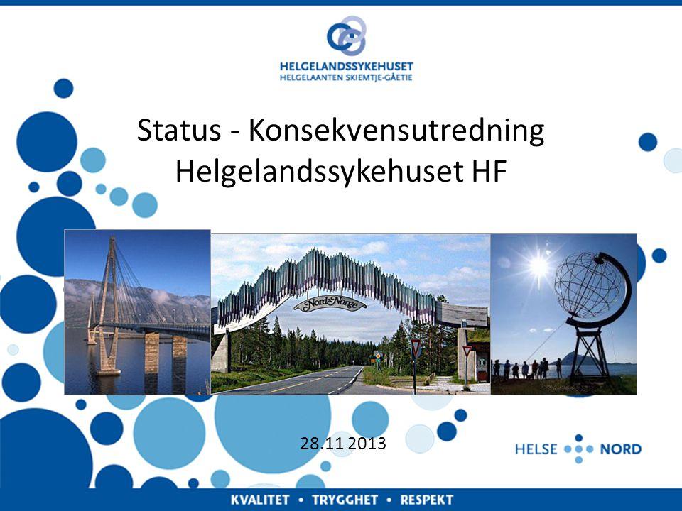Status - Konsekvensutredning Helgelandssykehuset HF