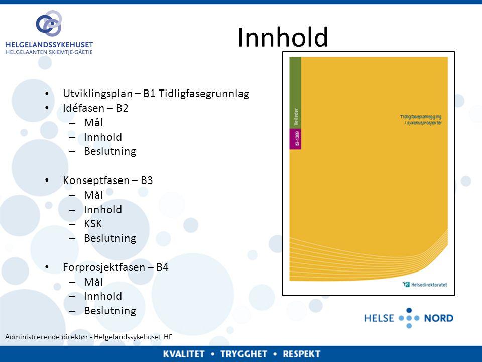 Innhold Utviklingsplan – B1 Tidligfasegrunnlag Idéfasen – B2 Mål