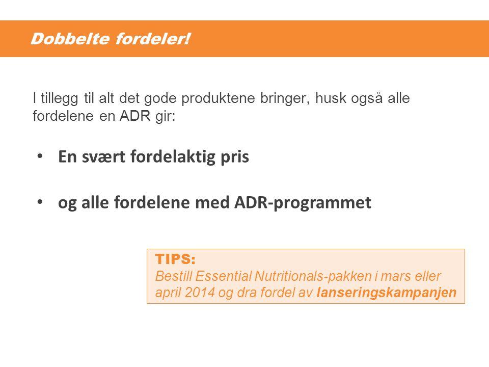 En svært fordelaktig pris og alle fordelene med ADR-programmet