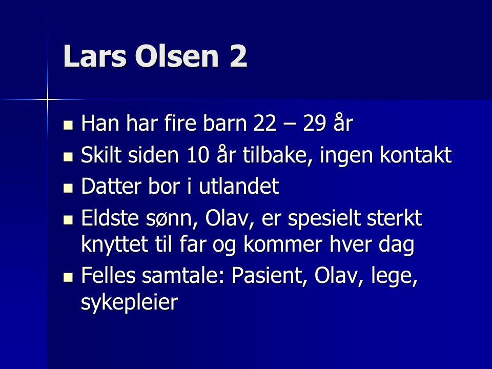 Lars Olsen 2 Han har fire barn 22 – 29 år