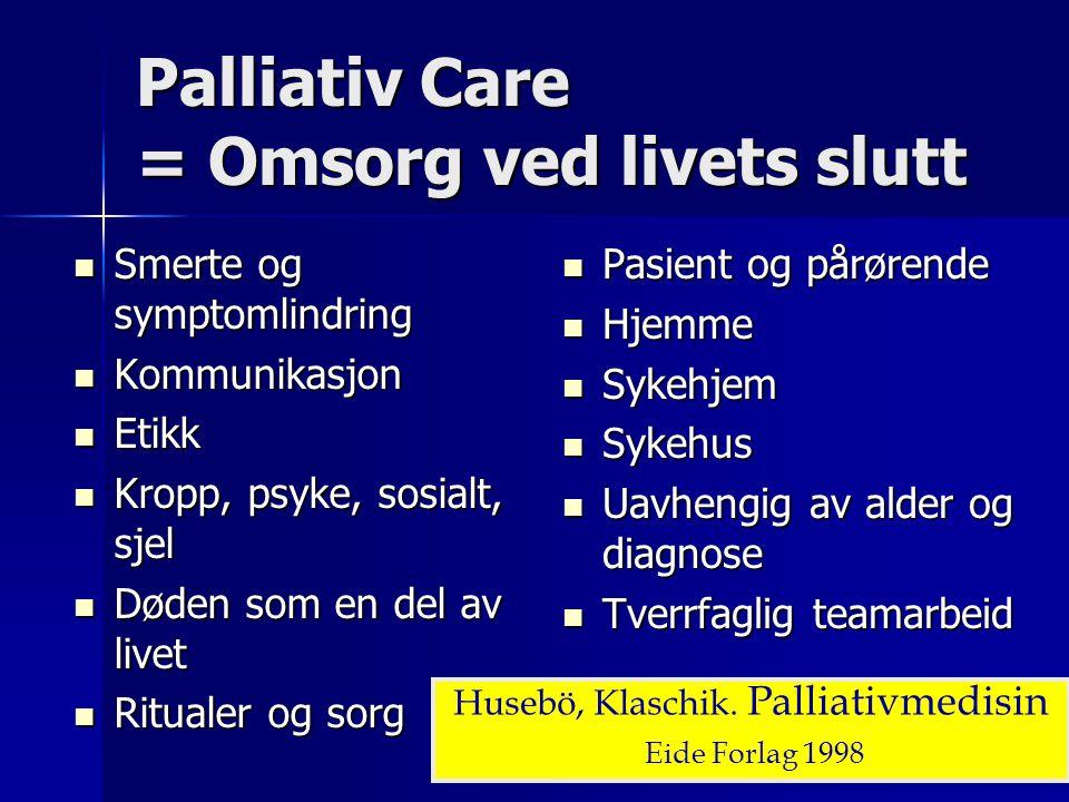 Palliativ Care = Omsorg ved livets slutt