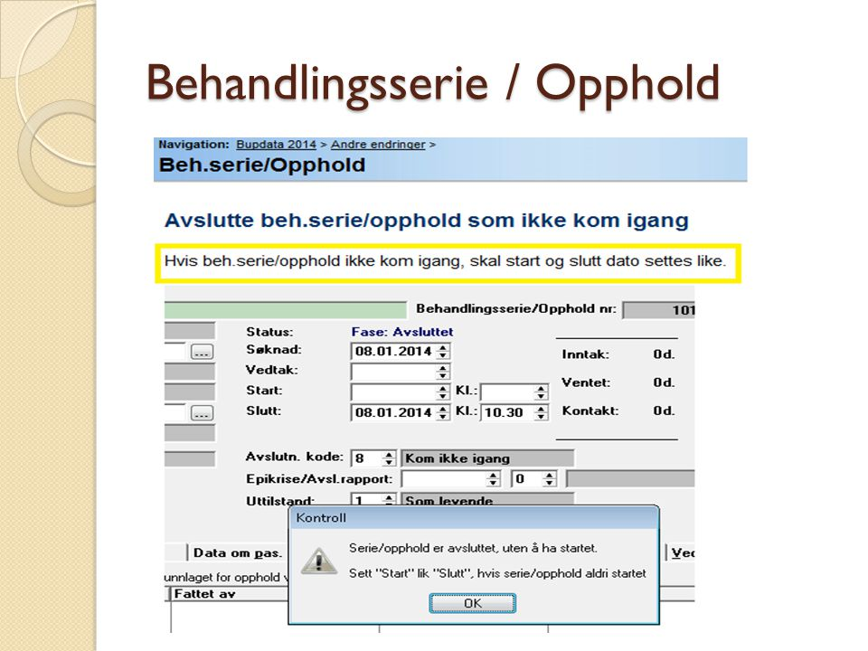 Behandlingsserie / Opphold