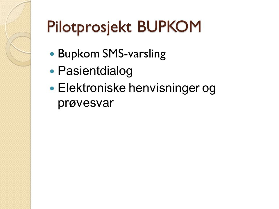 Pilotprosjekt BUPKOM Bupkom SMS-varsling Pasientdialog