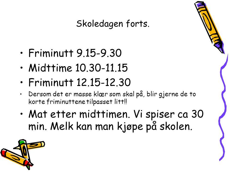 Friminutt 9.15-9.30 Midttime 10.30-11.15 Friminutt 12.15-12.30
