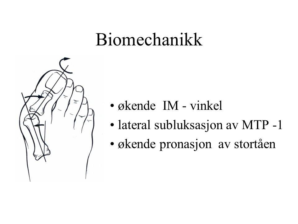 Biomechanikk • økende IM - vinkel • lateral subluksasjon av MTP -1