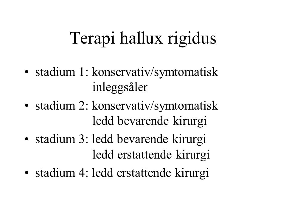 Terapi hallux rigidus stadium 1: konservativ/symtomatisk inleggsåler