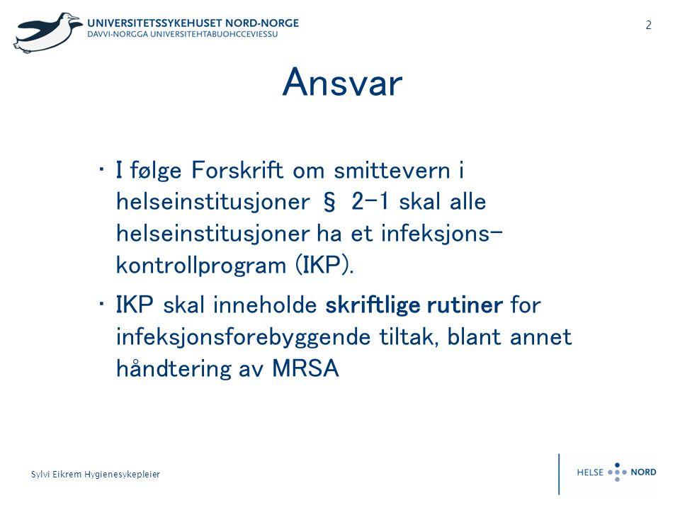 Ansvar I følge Forskrift om smittevern i helseinstitusjoner § 2-1 skal alle helseinstitusjoner ha et infeksjons- kontrollprogram (IKP).