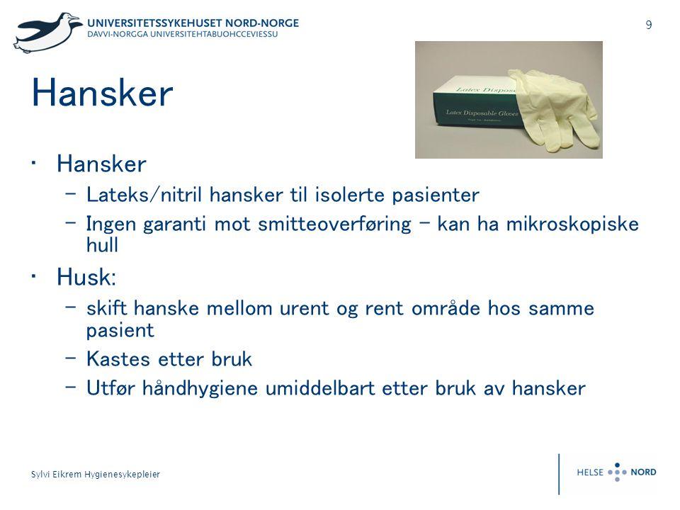 Hansker Hansker Husk: Lateks/nitril hansker til isolerte pasienter