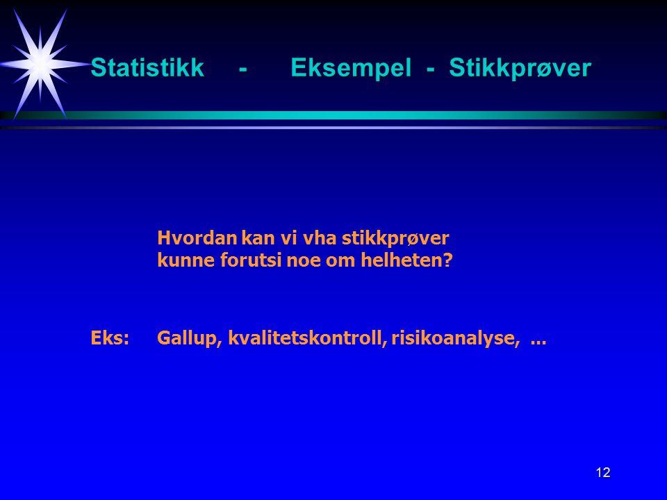 Statistikk - Eksempel - Stikkprøver