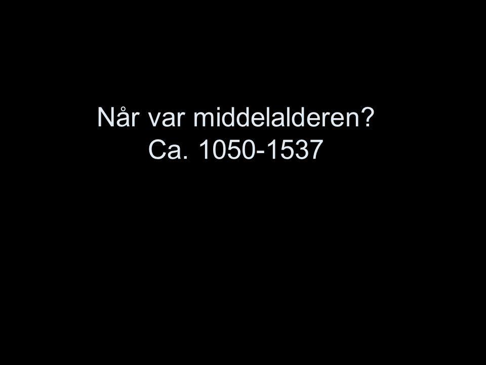Når var middelalderen Ca. 1050-1537