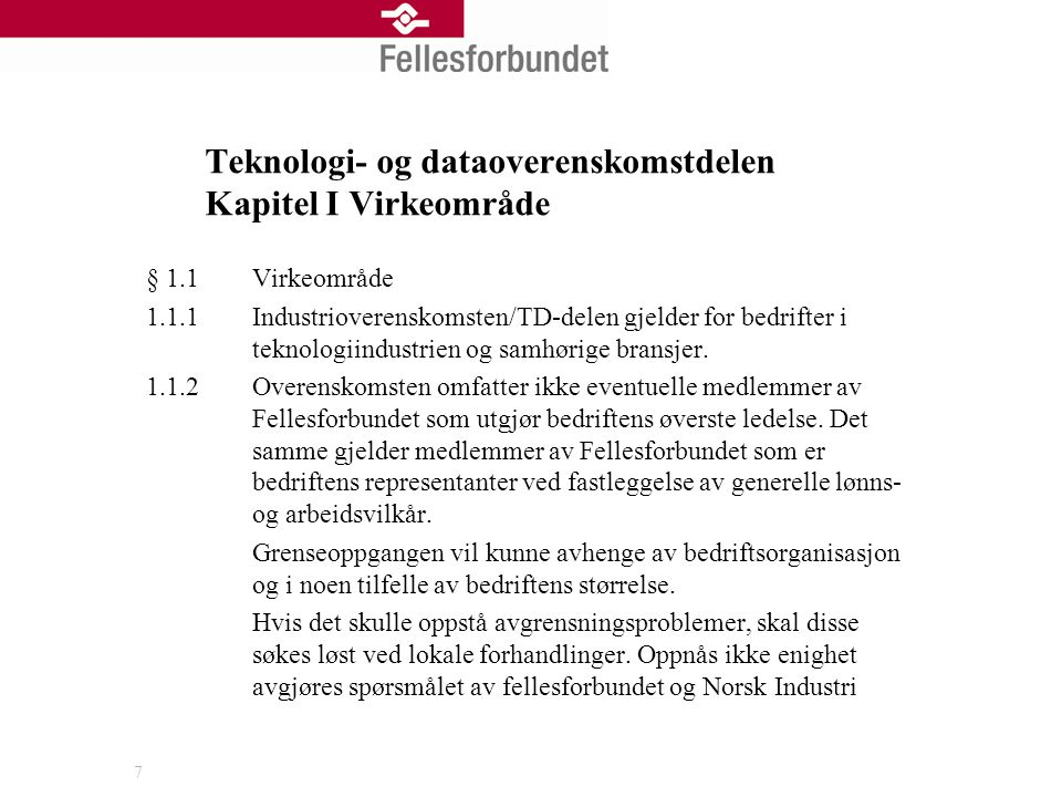 Teknologi- og dataoverenskomstdelen Kapitel I Virkeområde