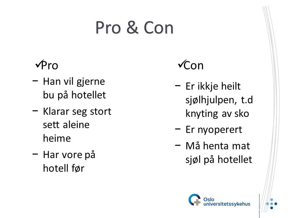 Pro & Con Pro Con Han vil gjerne bu på hotellet