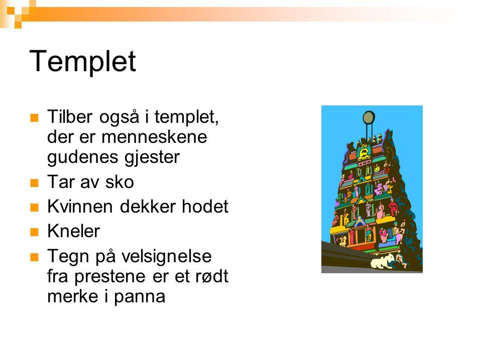 Templet Tilber også i templet, der er menneskene gudenes gjester