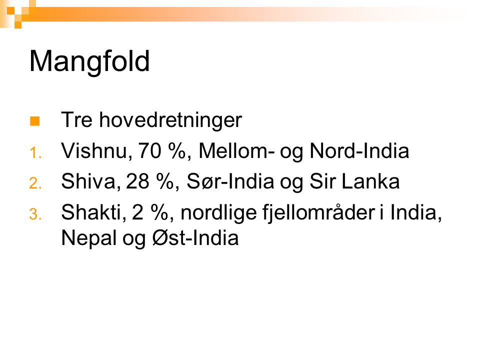 Mangfold Tre hovedretninger Vishnu, 70 %, Mellom- og Nord-India