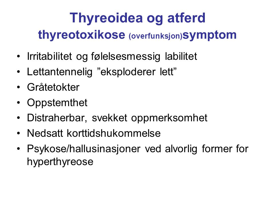 Thyreoidea og atferd thyreotoxikose (overfunksjon)symptom