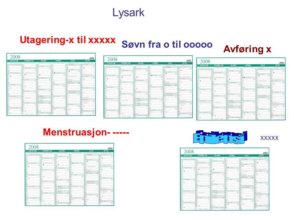 Epilepsi Lysark Utagering-x til xxxxx Søvn fra o til ooooo Avføring x