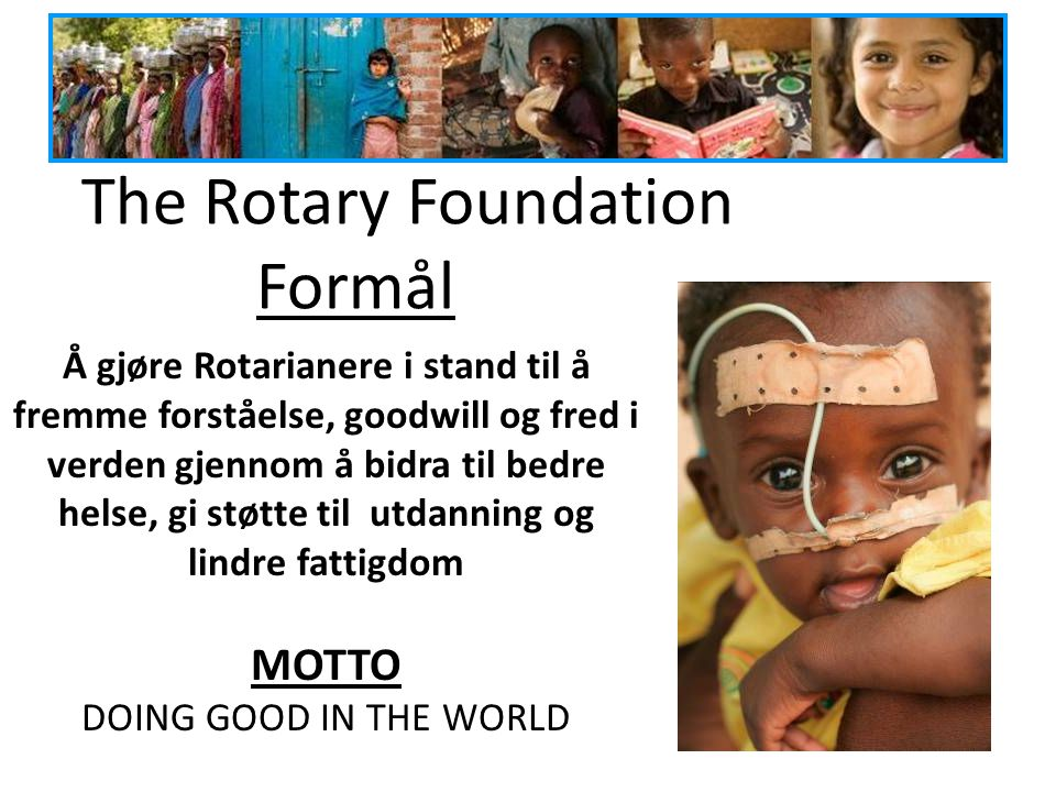 The Rotary Foundation Formål