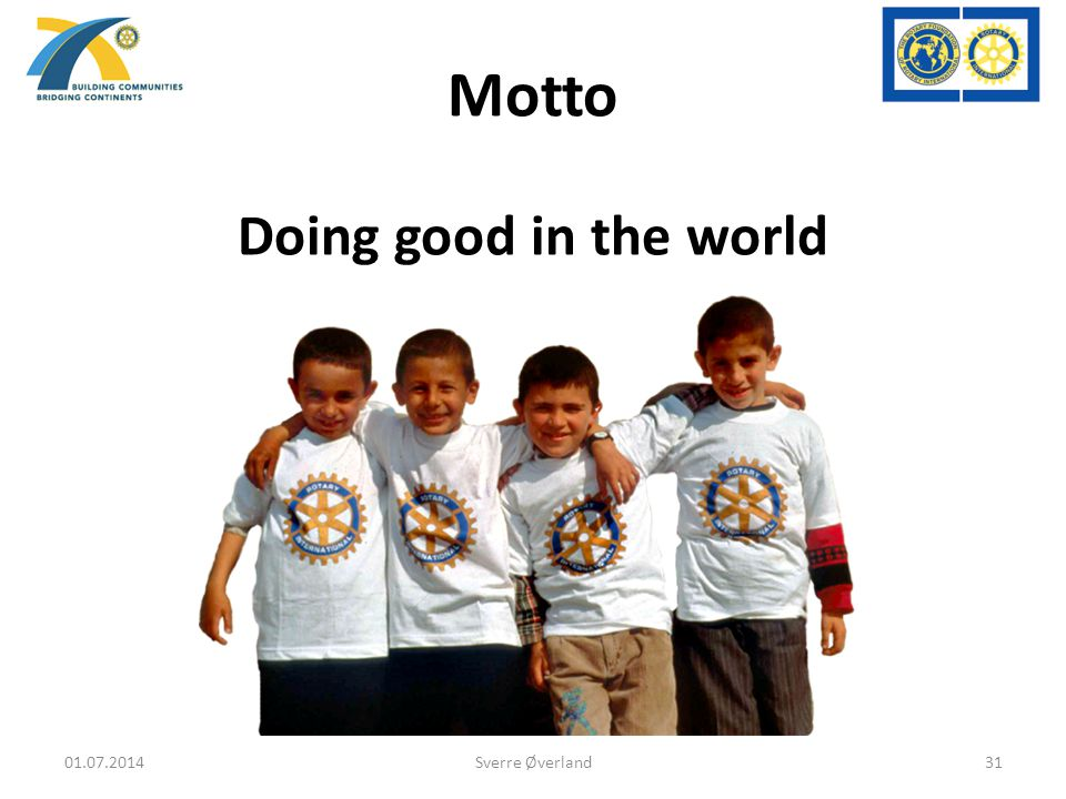 Motto Doing good in the world 03.04.2017 Sverre Øverland