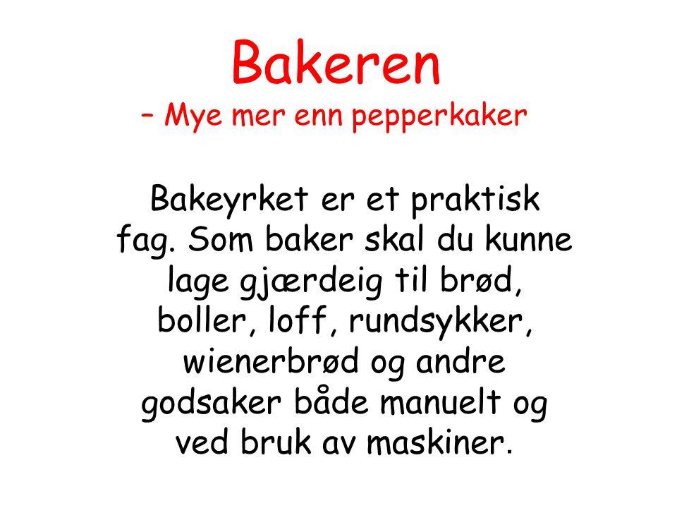 Bakeren – Mye mer enn pepperkaker