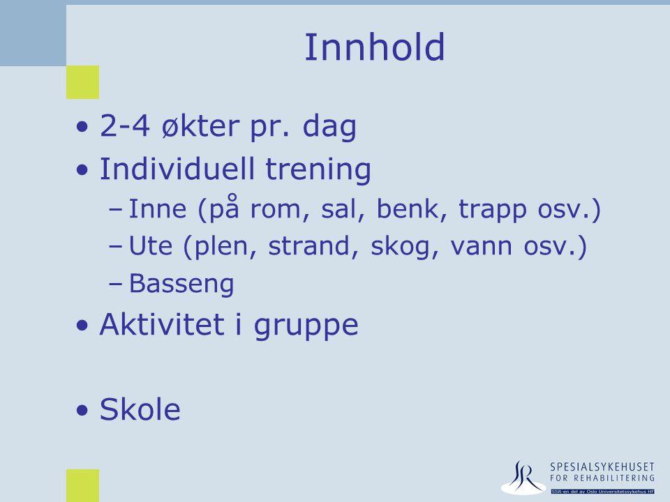 Innhold 2-4 økter pr. dag Individuell trening Aktivitet i gruppe Skole