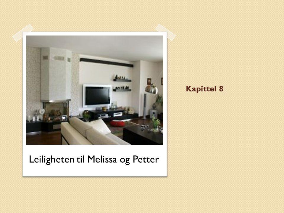 Leiligheten til Melissa og Petter
