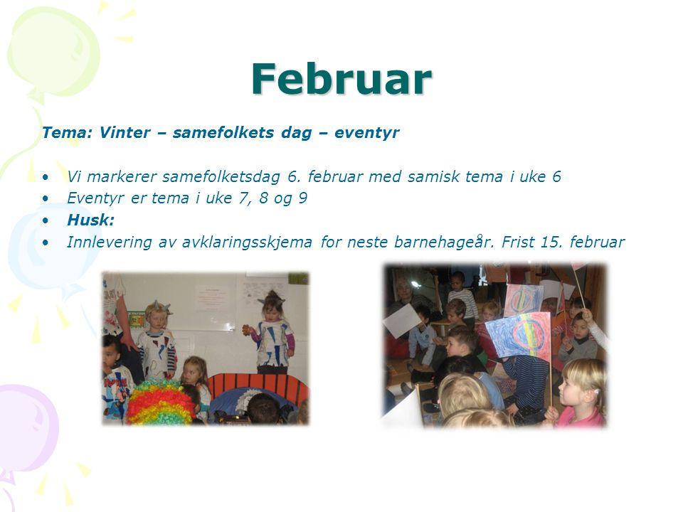 Februar Tema: Vinter – samefolkets dag – eventyr