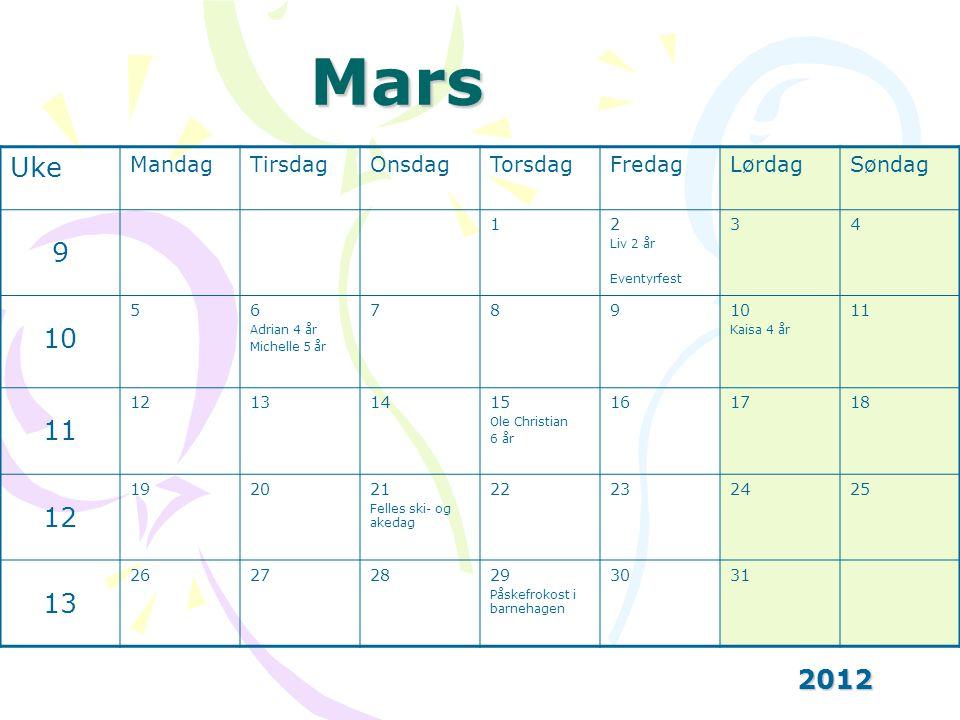 Mars Uke 9 10 2012 Mandag Tirsdag Onsdag Torsdag Fredag Lørdag Søndag