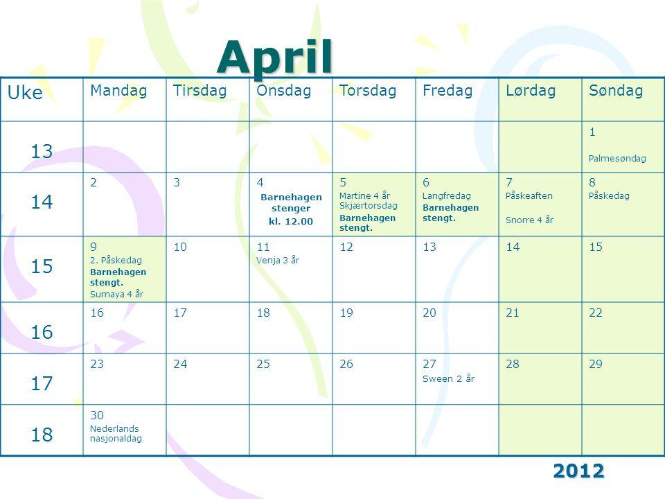 April Uke 13 14 15 16 2012 Mandag Tirsdag Onsdag Torsdag Fredag Lørdag