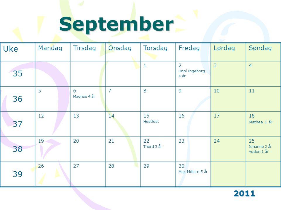 September Uke 35 36 37 38 39 2011 Mandag Tirsdag Onsdag Torsdag Fredag