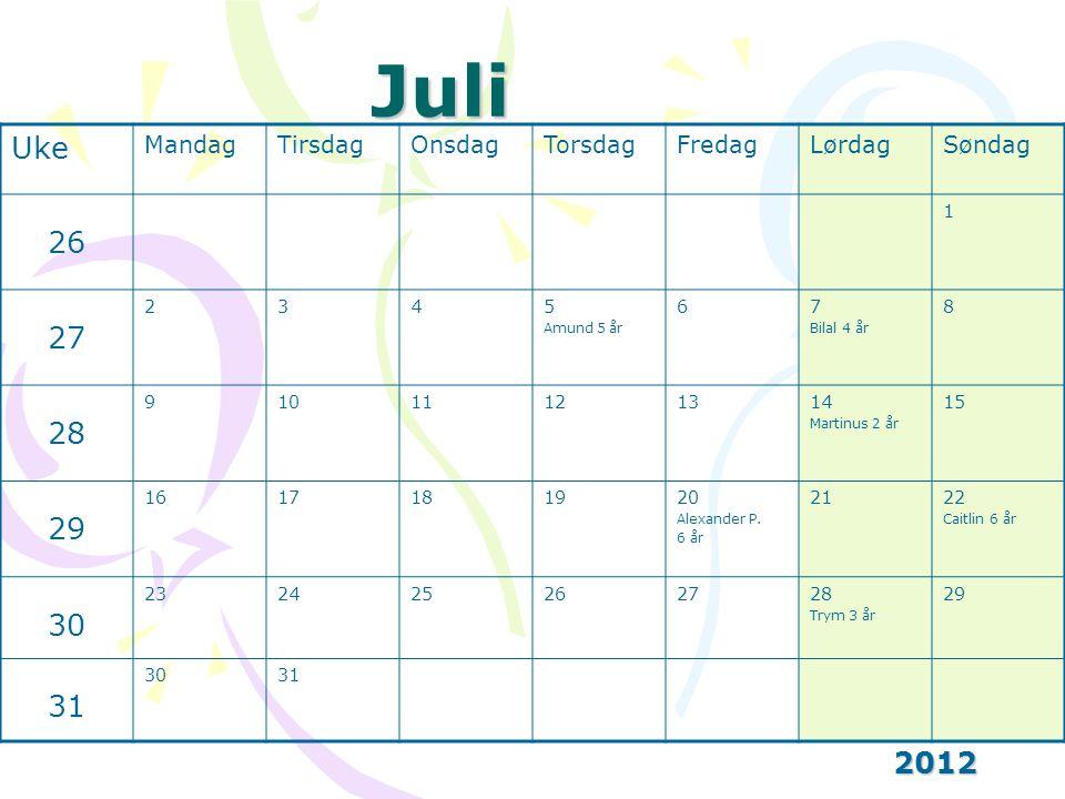 Juli Uke 26 27 28 29 30 31 2012 Mandag Tirsdag Onsdag Torsdag Fredag