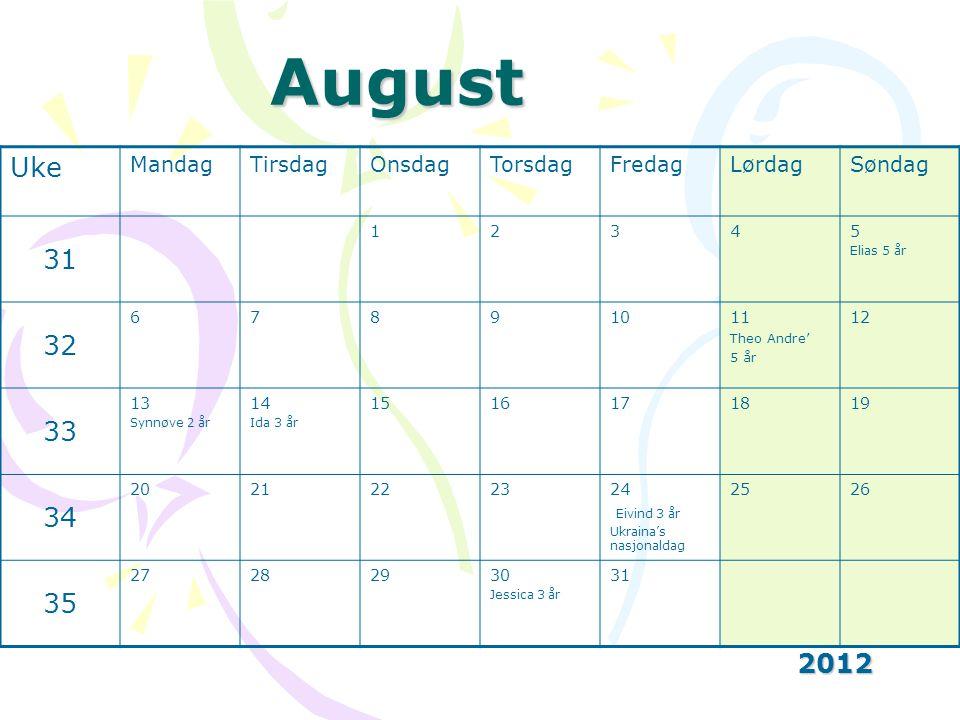 August Uke 31 32 33 34 35 2012 Mandag Tirsdag Onsdag Torsdag Fredag