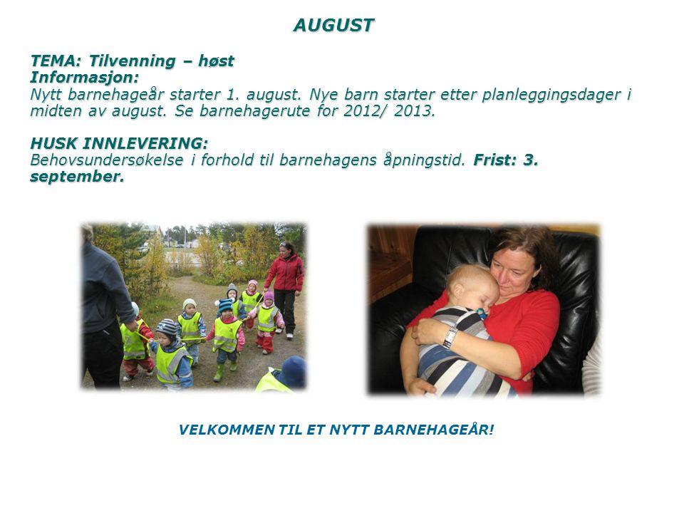 AUGUST TEMA: Tilvenning – høst Informasjon: Nytt barnehageår starter 1